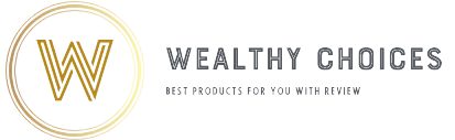 Wealthy Choices – Best Products for you with review!