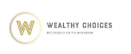 Wealthy Choices - Best Products for you with review!